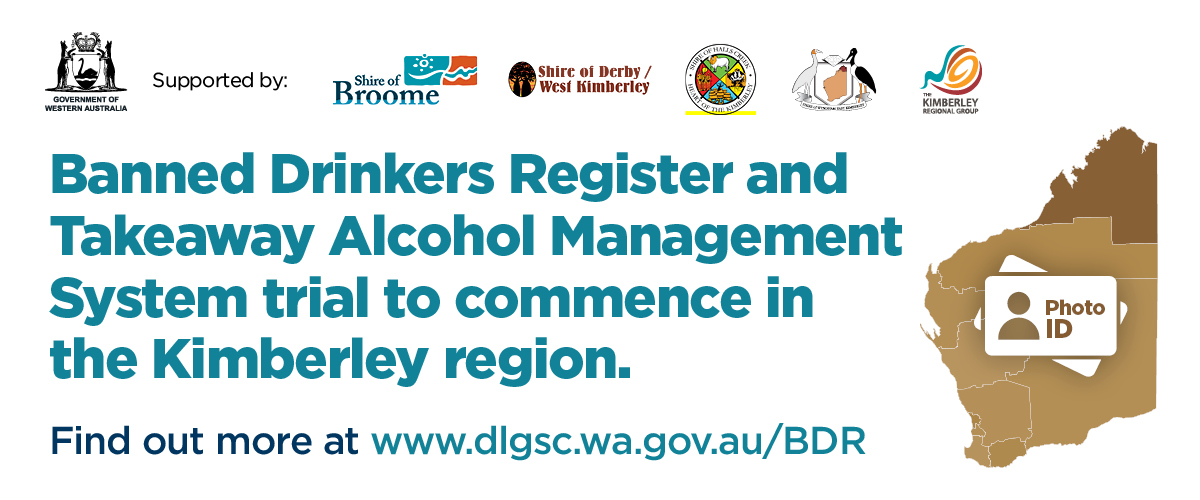 Banned Drinkers Register and Takeaway Alcohol Management System trial to commence in the Kimberley