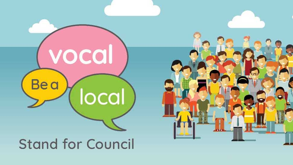 Be a Vocal Local and stand for council