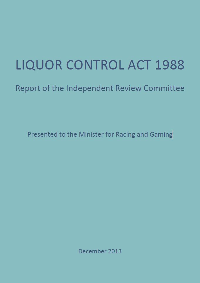 Liquor Control Act 1988 Report of the Independent Review Committee cover